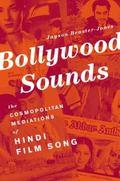 Bollywood Sounds : The Cosmopolitan Mediations of Hindi Film Song