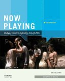 NOW PLAYING- STUDYING CLASICAL MYTHOLOGY THROUGH FILM- STUDENT EDITION