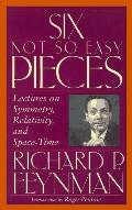 Six Not-So-Easy Pieces: Lectures on Symmetry, Relativity and Space-Time