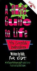 Girl's Guide to Life: The Complete Instructions
