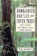Bombardier Beetles and Fever Trees: A Close-up Look at Chemical Warfare and Signals in Anima...