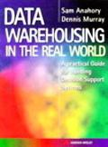 Data Warehousing in the Real World A Practical Guide for Building Decision Support Systems