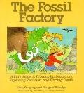 Fossil Factory: A Kid's Guide to Digging up Dinosaurs, Exploring Evolution and Finding Fossils