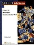 Projects for Netscape Communicator 4.0 (Select Lab Series)