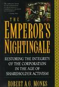 The Emperor's Nightingale: Restoring the Integrity of the Corporation in the Age of Sharehol...