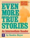 Even More True Stories An Intermediate Reader