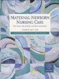 Maternal-Newborn Nursing Care: The Nurse, the Family, and the Community