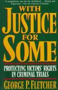 With Justice for Some: Protecting Victims' Rights in Criminal Trials