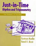 Just-In-Time Algebra and Trigonometry For Students of Calculus