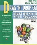 Drag 'n' Drop CGI: Add PERL CGI Functions to Your Web Site without Programming - Bob Weil - ...