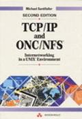 TCP/IP and ONC/NFS : Internetworking in a UNIX Environment - Michael Santifaller - Hardcover...