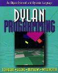 Dylan Programming: An Object-Oriented and Dynamic Language - Neal Feinberg - Paperback