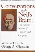 Conversations With Neil's Brain The Neural Nature of Thought and Language
