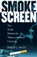 Smokescreen: The Truth behind the Tobacco Industry Cover-Up