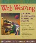 Web Weaving: Designing and Managing an Effective Web Site