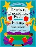 Favorites, Friendships, Food and Fantasy Literature-Based Thematic Units for Early Primary
