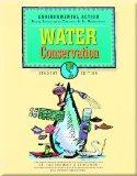 36865 ENVIRONMENTAL ACTION; WATER CONSERVATION, STUDENT EDITION