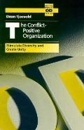 Conflict-Positive Organization: Stimulate Diversity and Create Unity - Dean R. Tjosvold - Pa...