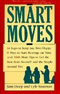 Smart Moves 14 Steps to Keep Any Boss Happy, 8 Ways to Start Meetings on Time, and 1,600 Mor...