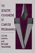 Deductive Foundations of Computer Programming A One-Volume Version of