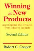 Winning at New Products Accelerating the Process from Idea to Launch
