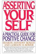 Asserting Yourself: A Practical Guide for Positive Change