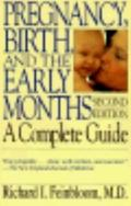 Pregnancy, Birth, and the Early Months A Complete Guide
