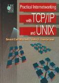 Practical Internetworking with TCP - IP and UNIX