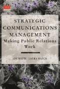 Strategic Communications Management Making Public Relations Work
