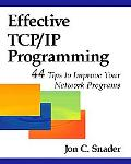 Effective Tcp/Ip Programming 44 Tips to Improve Your Network Programs