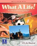What a Life! Stories of Amazing People Book 3 (Intermediate)