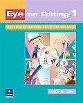 Eye on Editing Developing Editing Skills for Writing