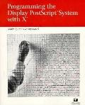 Programming the Display PostScript System with X - Adobe Press