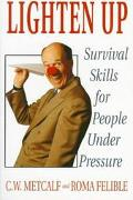 Lighten Up Survival Skills for People Under Pressure