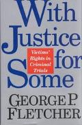 With Justice for Some: Protecting Victims in Criminal Trials