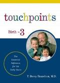 Touchpoints Your Child's Emotional and Behavioral Development