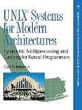 Unix Systems for Modern Architectures Symmetric Multiprocessing and Caching for Kernel Progr...