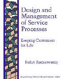 Design and Management of Service Processes Keeping Customers for Life