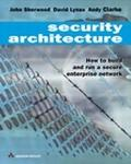 Security Architecture How to Build and Run a Secure Enterprise Network
