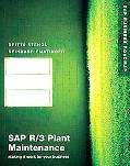 Sap R/3 Plant Maintenance Making It Work for Your Business