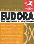 Eudora for Windows & MacIntosh (Visual QuickStart Guide)