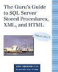 Guru's Guide to SQL Server Stored Procedures, Xml, and Html