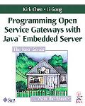 Programming Open Service Gateways With Java Embedded Server Technology