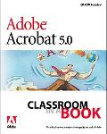 Adobe Acrobat 5.0 Classroom in a Book