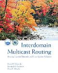 Interdomain Multicast Routing Practical Juniper Networks and Cisco Systems Solutions