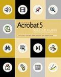 Adobe Acrobat 5 Master Class