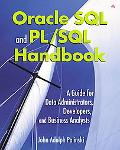 Oracle SQL and Pl/SQL Handbook A Guide for Data Administrators, Developers, and Business Ana...