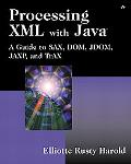Processing Xml With Java A Guide to Sax, Dom, Jdom, Jaxp, and Trax