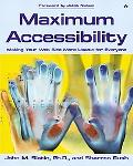 Maximum Accessibility Making Your Web Site Usable for Everyone