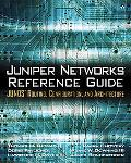 Juniper Networks Reference Guide Junos Routing, Configuration, and Architecture